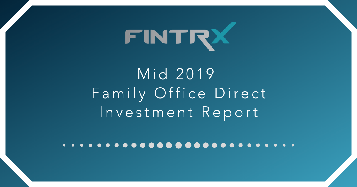 Mid 2019 Family Office Direct Investment Report