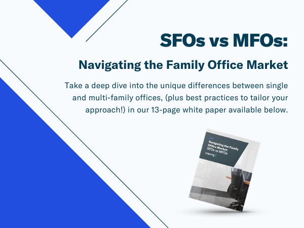Navigating the Family Office Market: SFOs vs MFOs