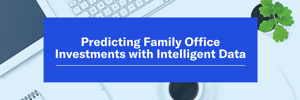 Predicting Family Office Investments with Intelligent Data