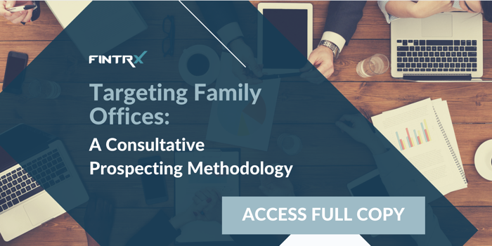 Targeting Family Offices: A Consultative Prospecting Methodology