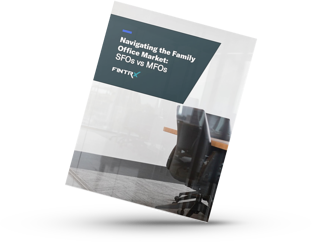 navigating the family office market - sfos vs mfos
