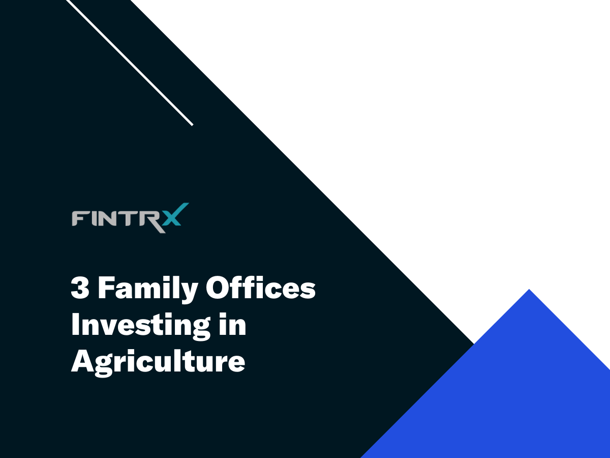 3 Family Offices Investing in Agriculture