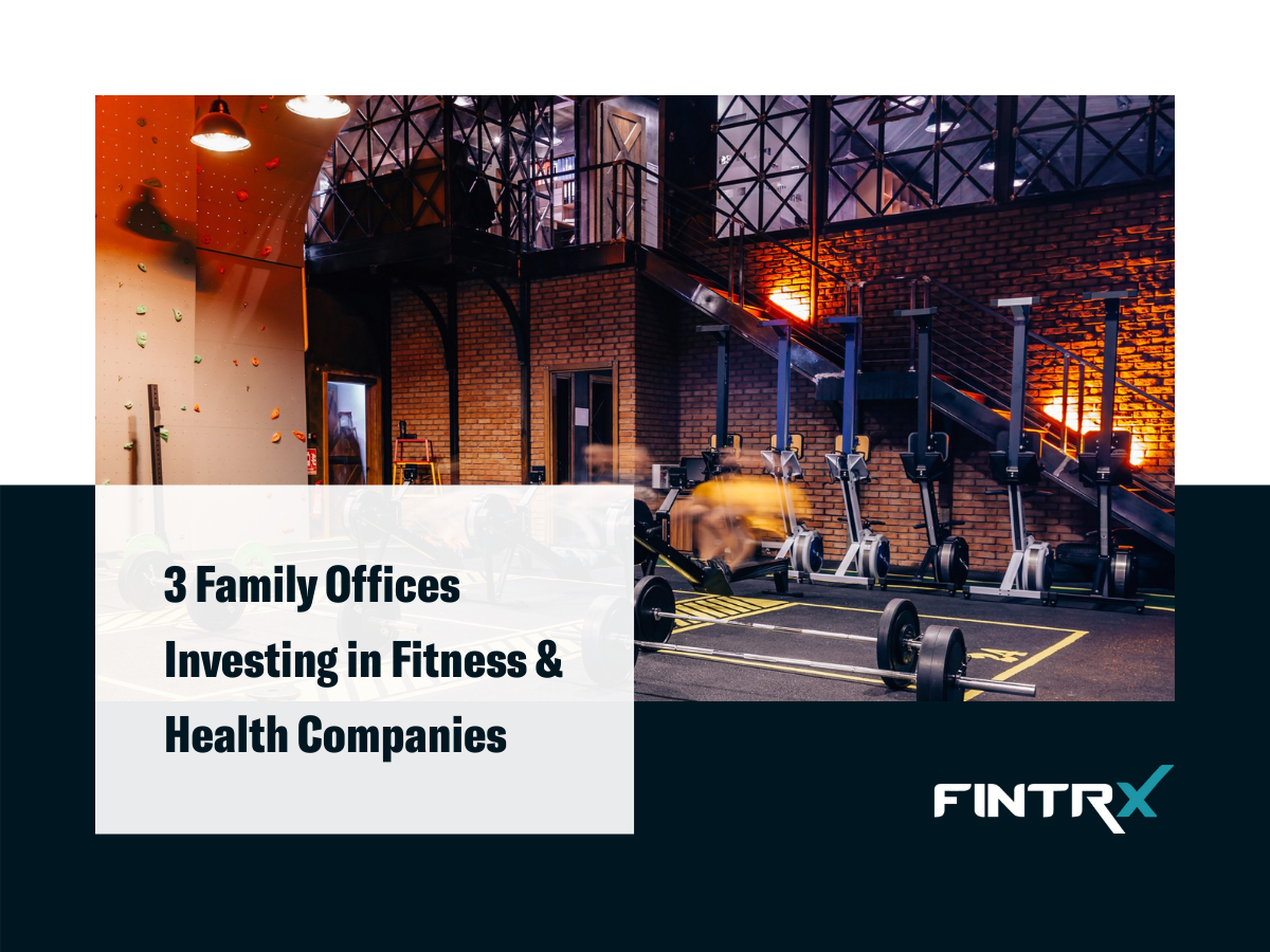 3 Family Offices Investing in Fitness & Health Companies