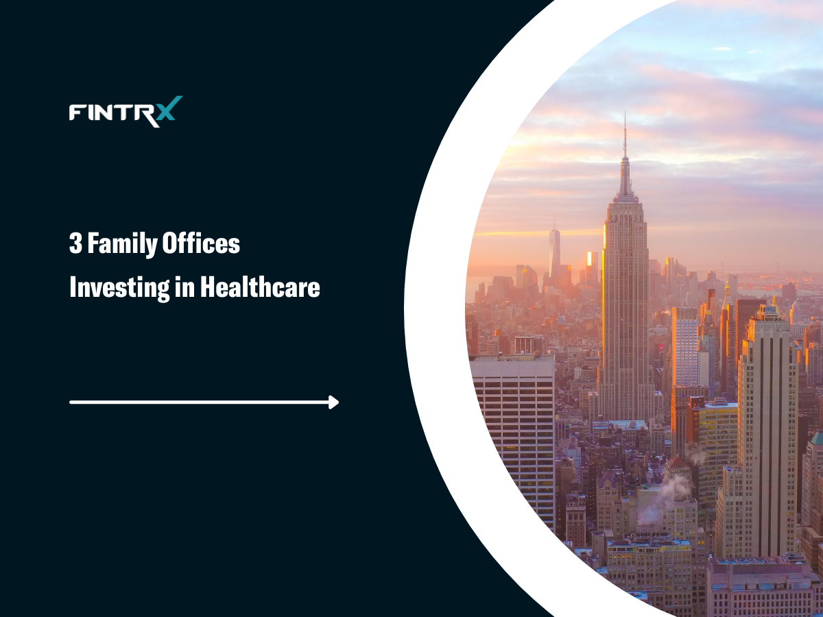 3 Family Offices Investing in Healthcare