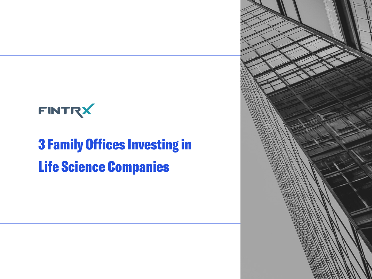 Three Family Offices Investing in Life Sciences