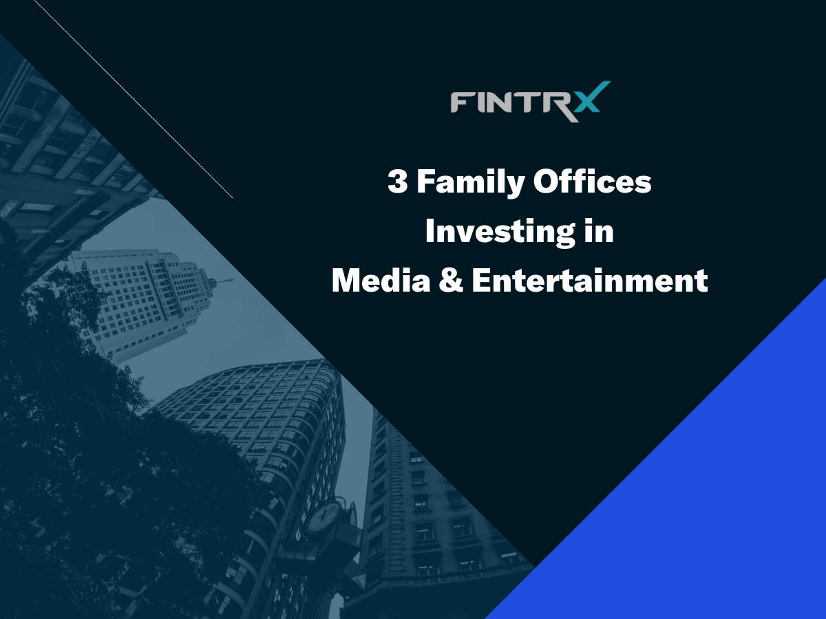 3 Family Offices Investing in Media & Entertainment