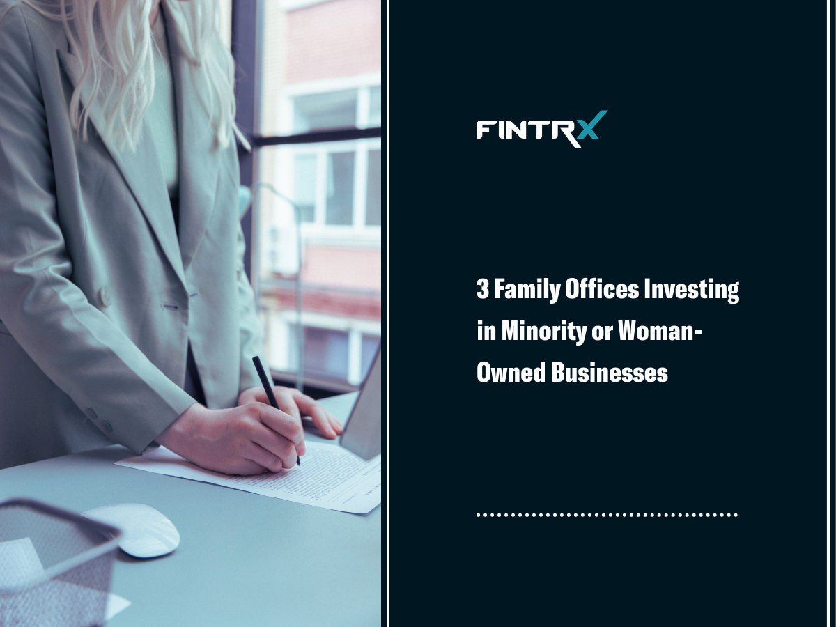 3 Family Offices Investing in Minority or Woman-Owned Businesses