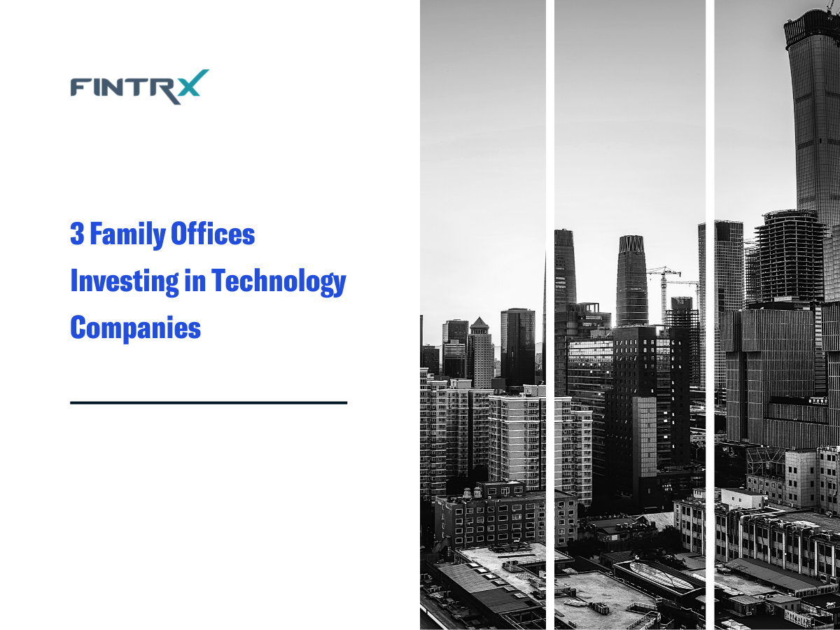 3 Family Offices Investing in Technology Companies