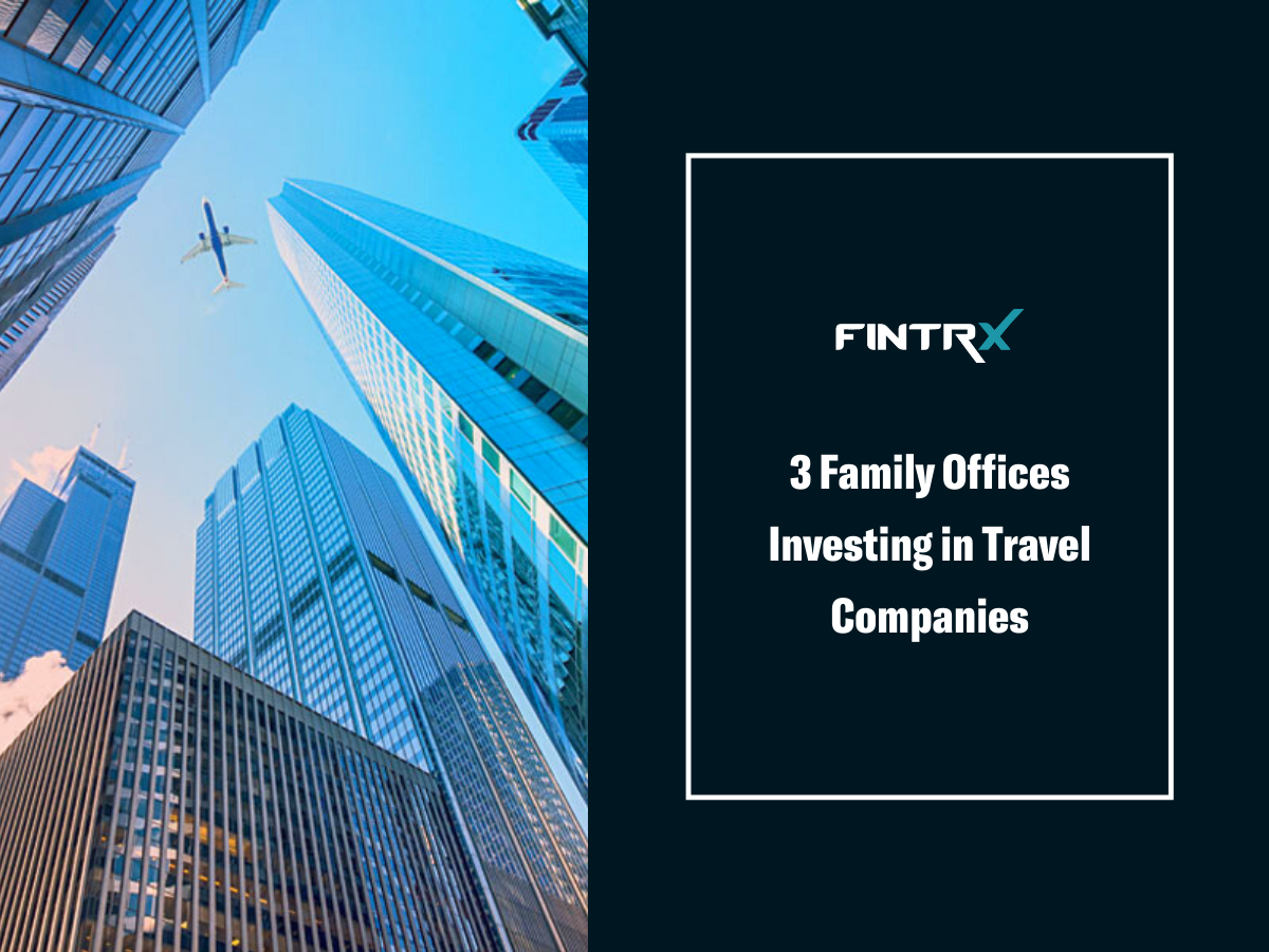 3 Family Offices Investing in Travel Companies
