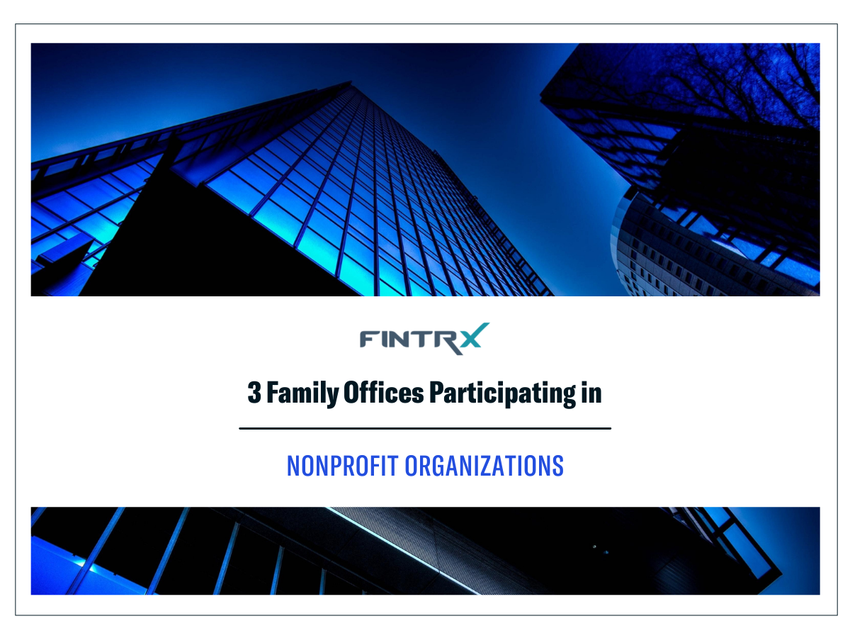 3 Family Offices Contributing to Nonprofit Organizations