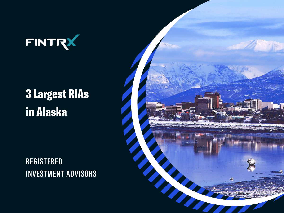 3 Largest Registered Investment Advisors (RIAs) in Alaska