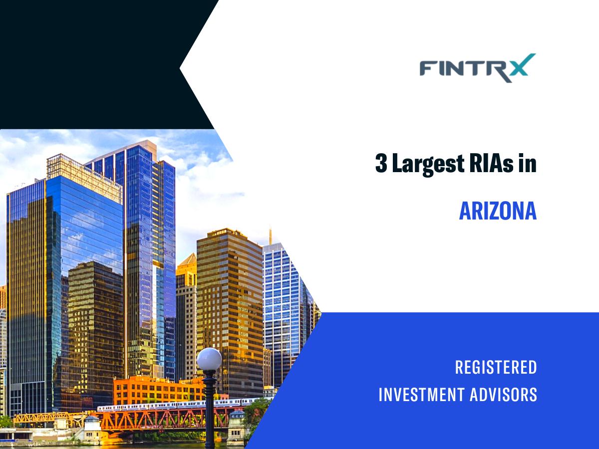 3 Largest Registered Investment Advisors (RIAs) in Arizona