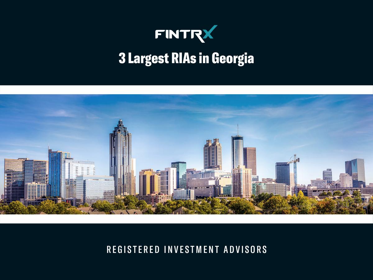 3 Largest Registered Investment Advisors (RIAs) in Georgia