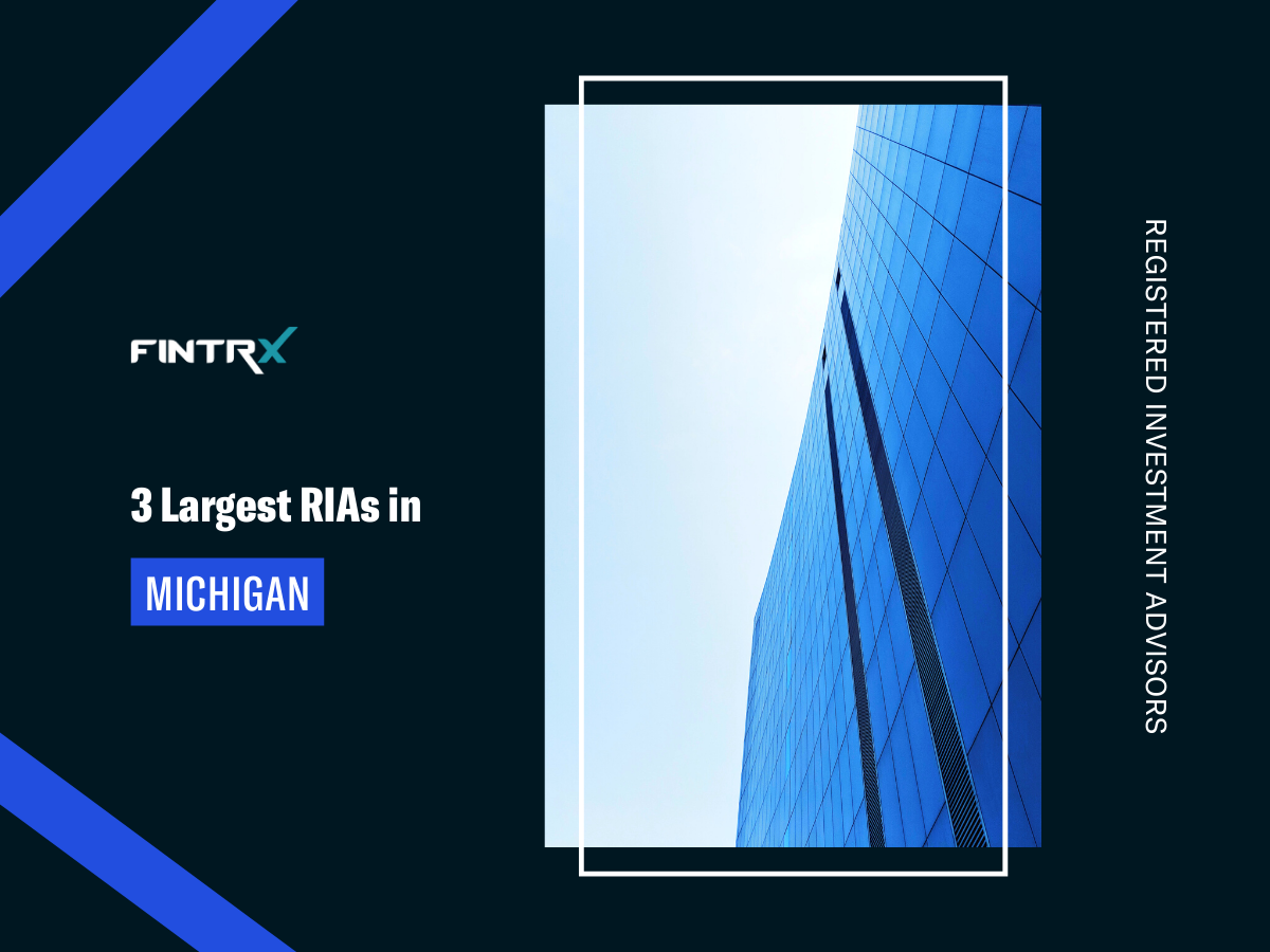 3 Largest Registered Investment Advisors (RIAs) in Michigan