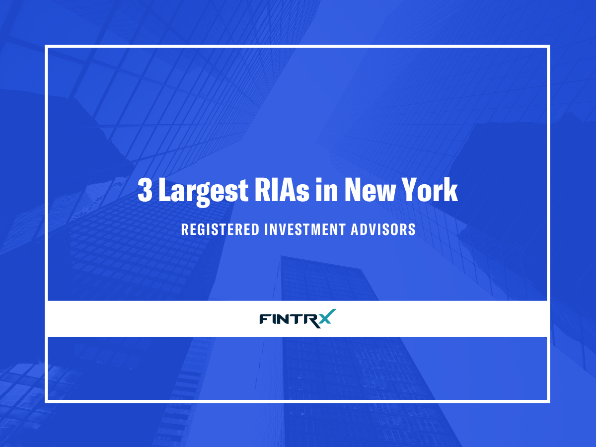 3 Largest Registered Investment Advisors (RIAs) in New York