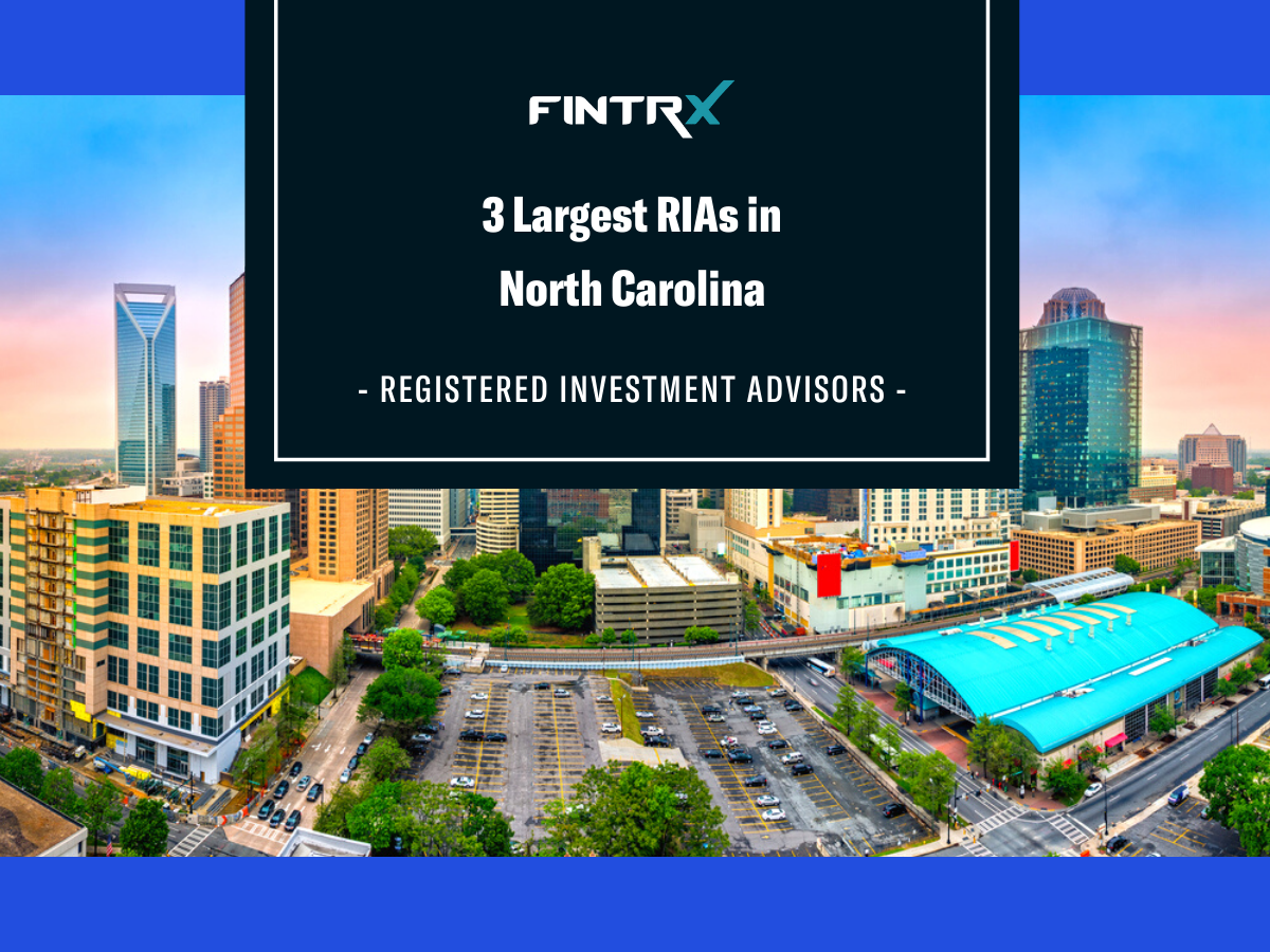 3 Largest Registered Investment Advisors (RIAs) in North Carolina