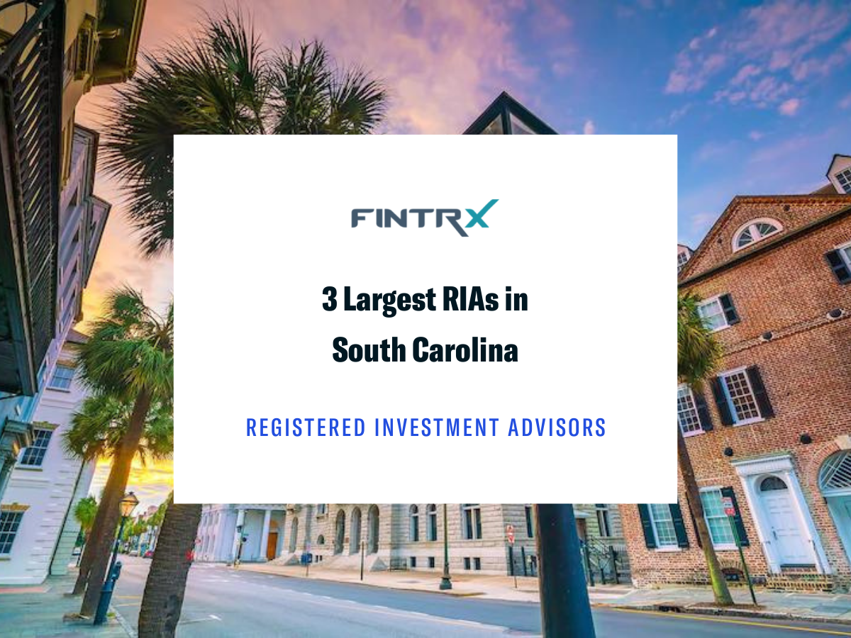 3 Largest Registered Investment Advisors (RIAs) in South Carolina