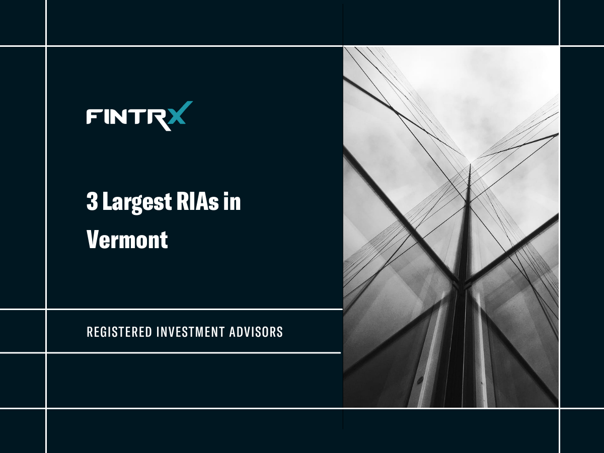 3 Largest Registered Investment Advisors (RIAs) in Vermont