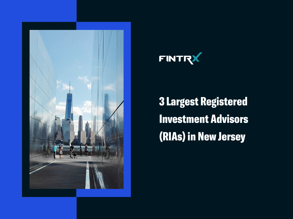 3 Largest Registered Investment Advisors (RIAs) in New Jersey