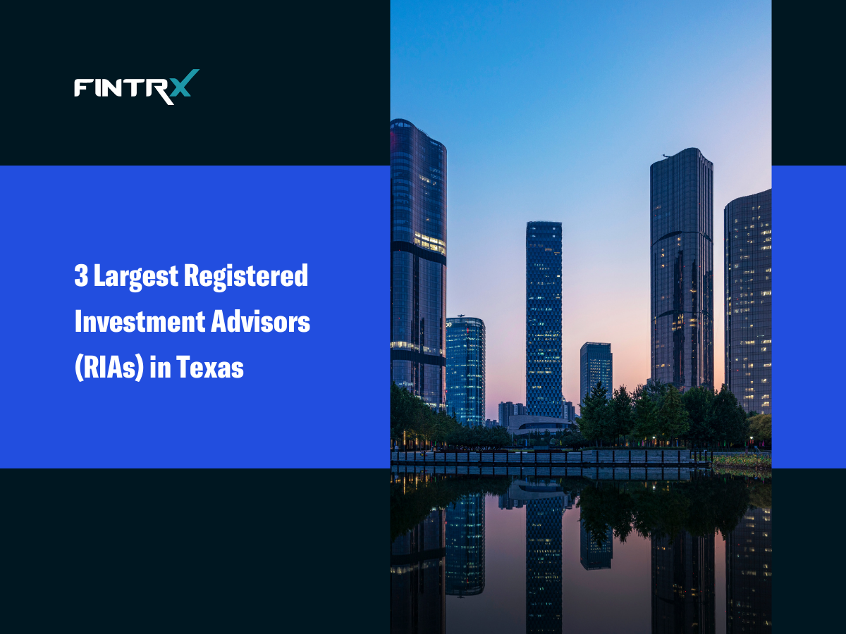 3 Largest Registered Investment Advisors (RIAs) in Texas