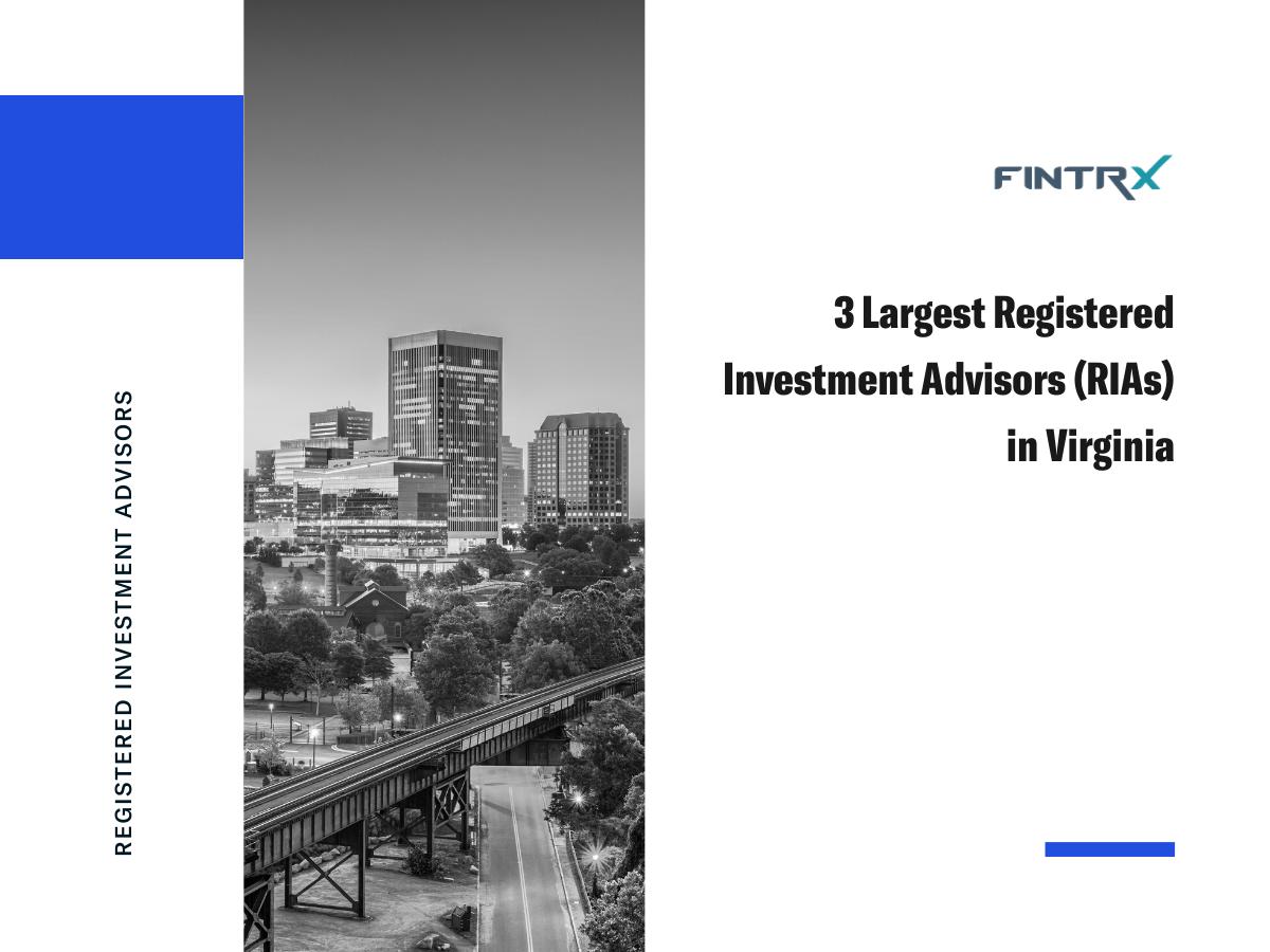 Three Largest Registered Investment Advisors (RIAs) in Virginia