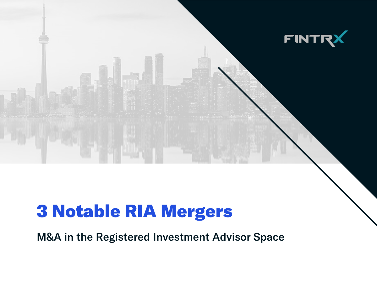 3 Notable RIA Mergers