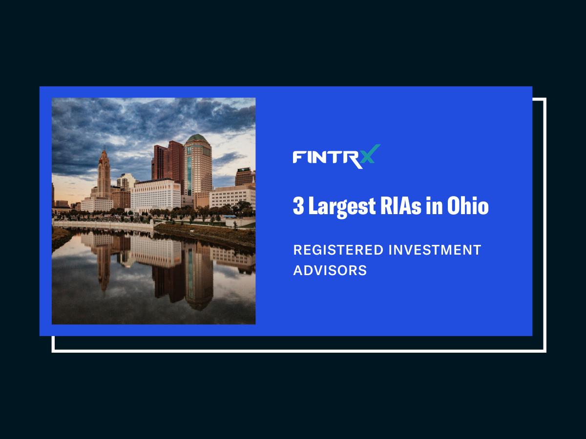 3 Largest Registered Investment Advisors (RIAs) in Ohio