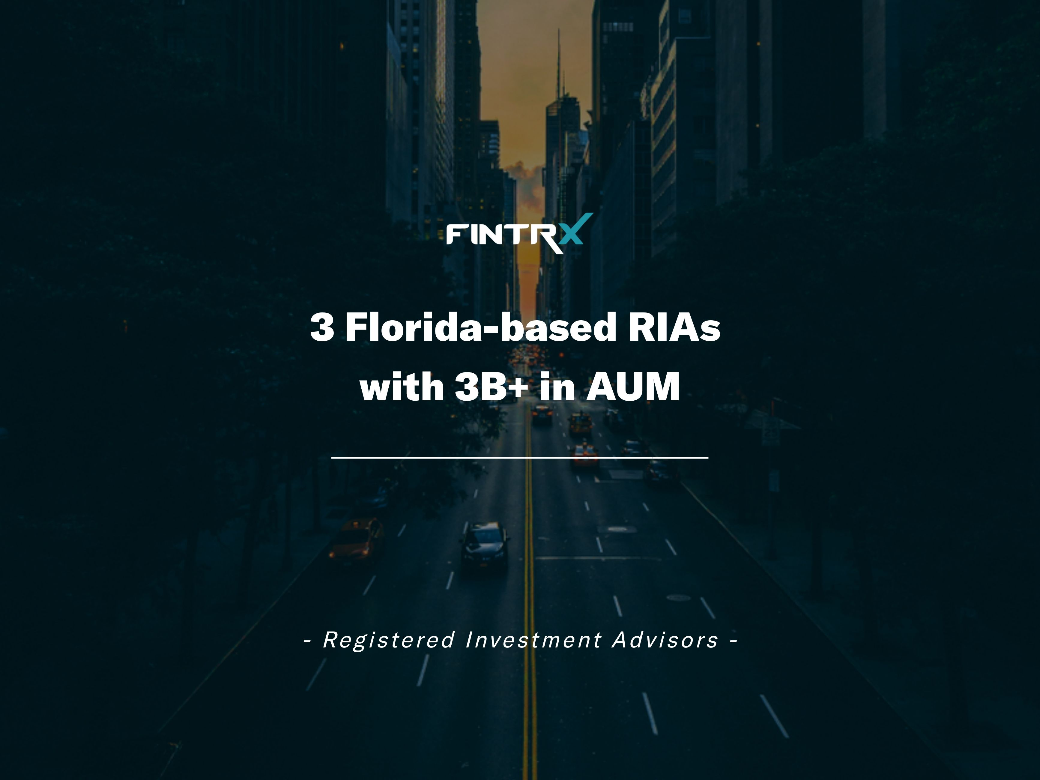 Three Florida-based registered investment advisors (RIAs) with over three billion in Assets (AUM)
