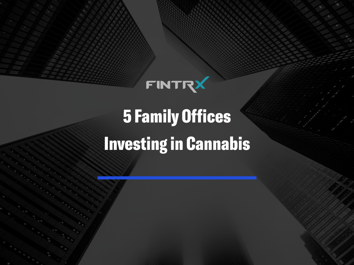 5 Family Offices Investing in Cannabis