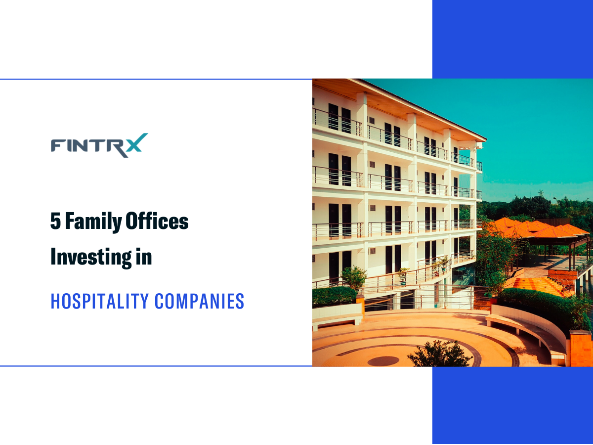 5 Family Offices Investing in Hospitality Companies
