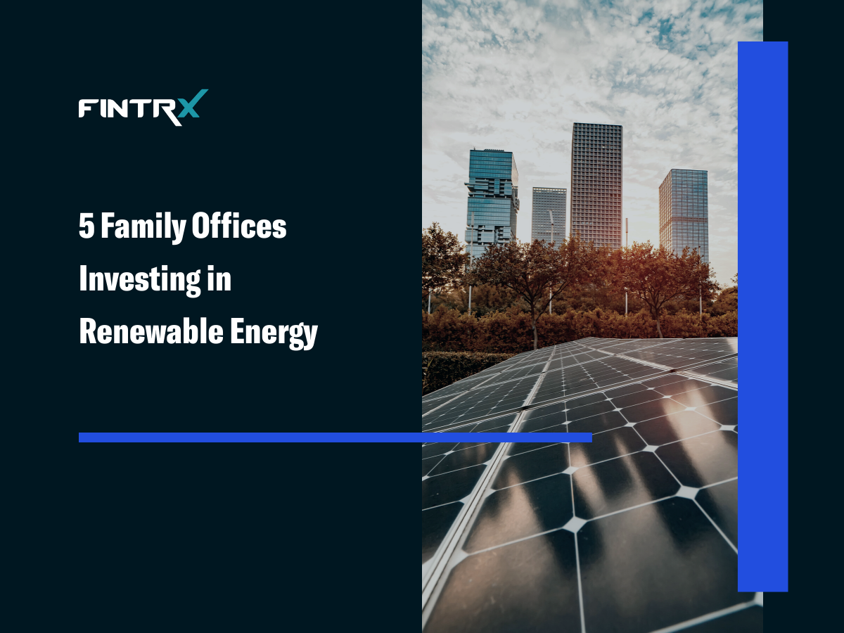 5 Family Offices Investing in Renewable Energy