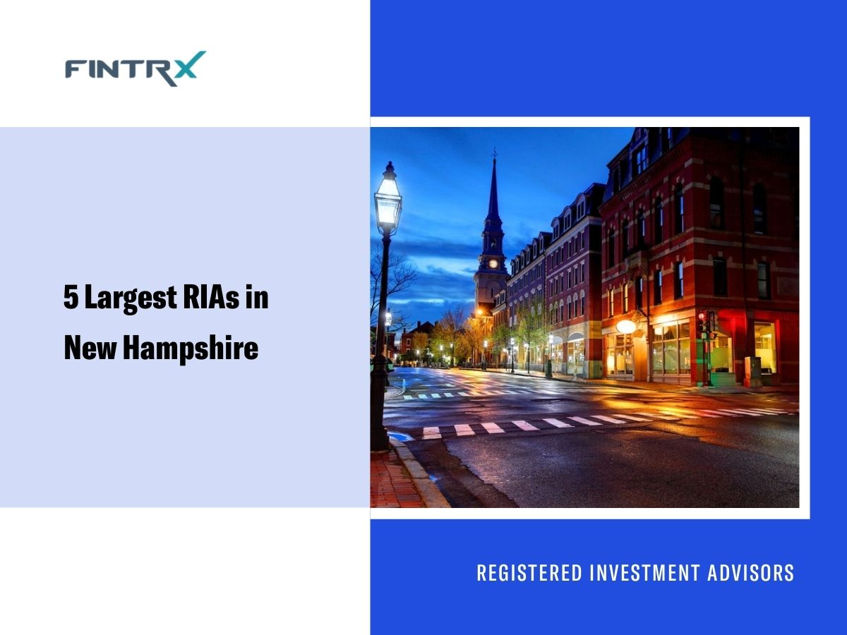 5 Largest Registered Investment Advisors (RIAs) in New Hampshire