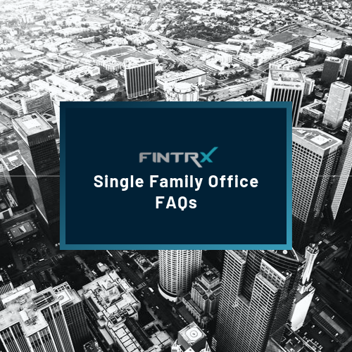 Single Family Office FAQs