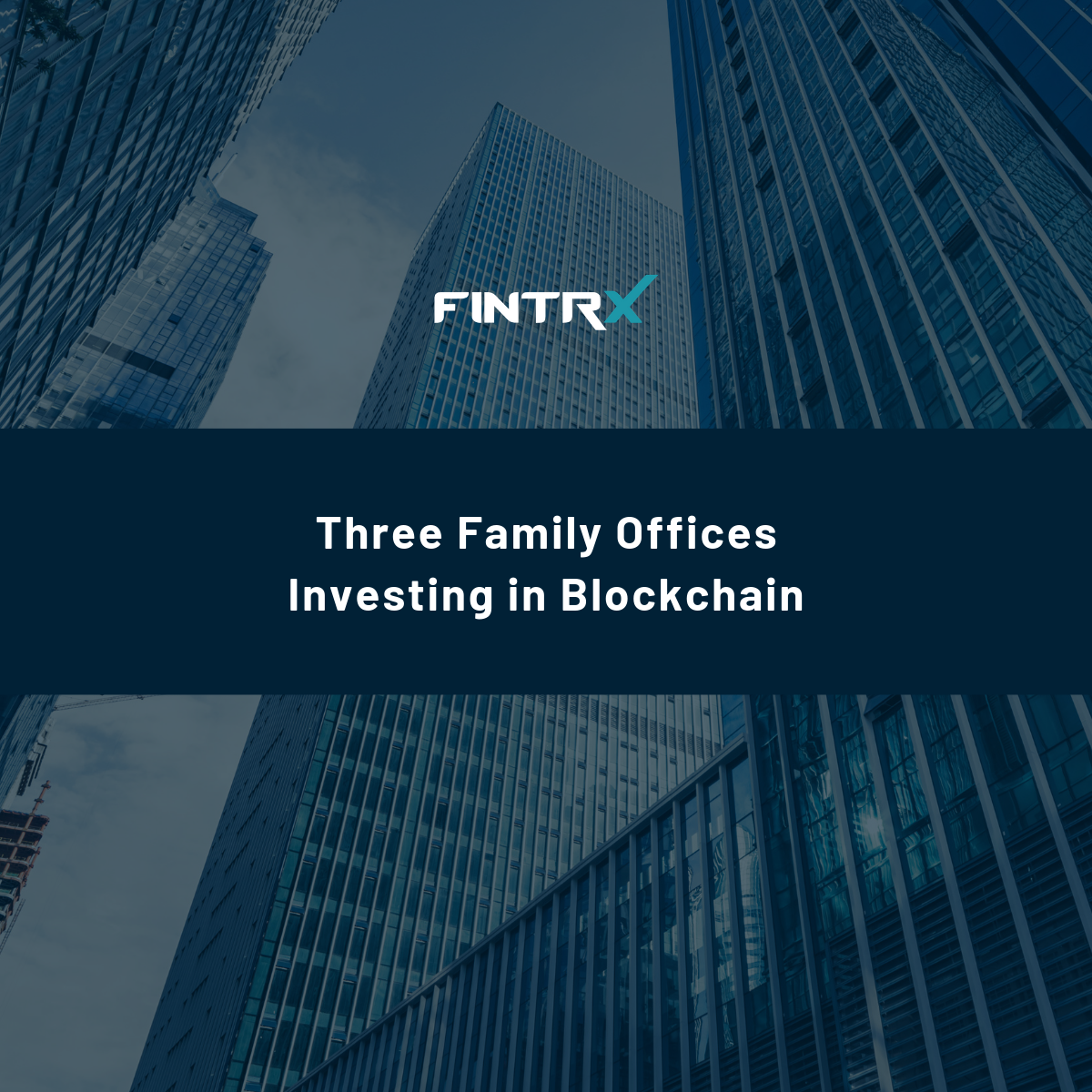 three family offices investing in blockchain