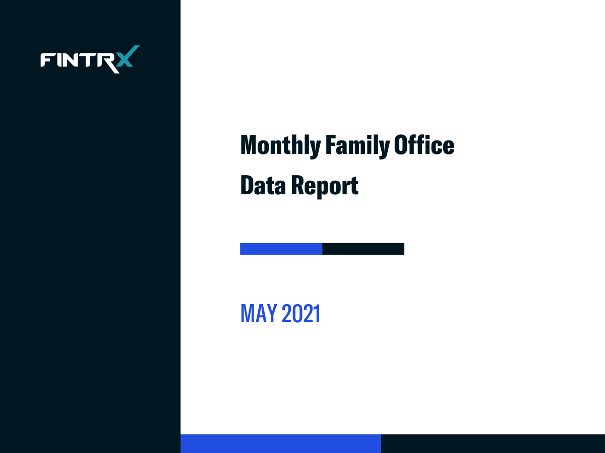 FINTRX Monthly Family Office Data Report: May 2021