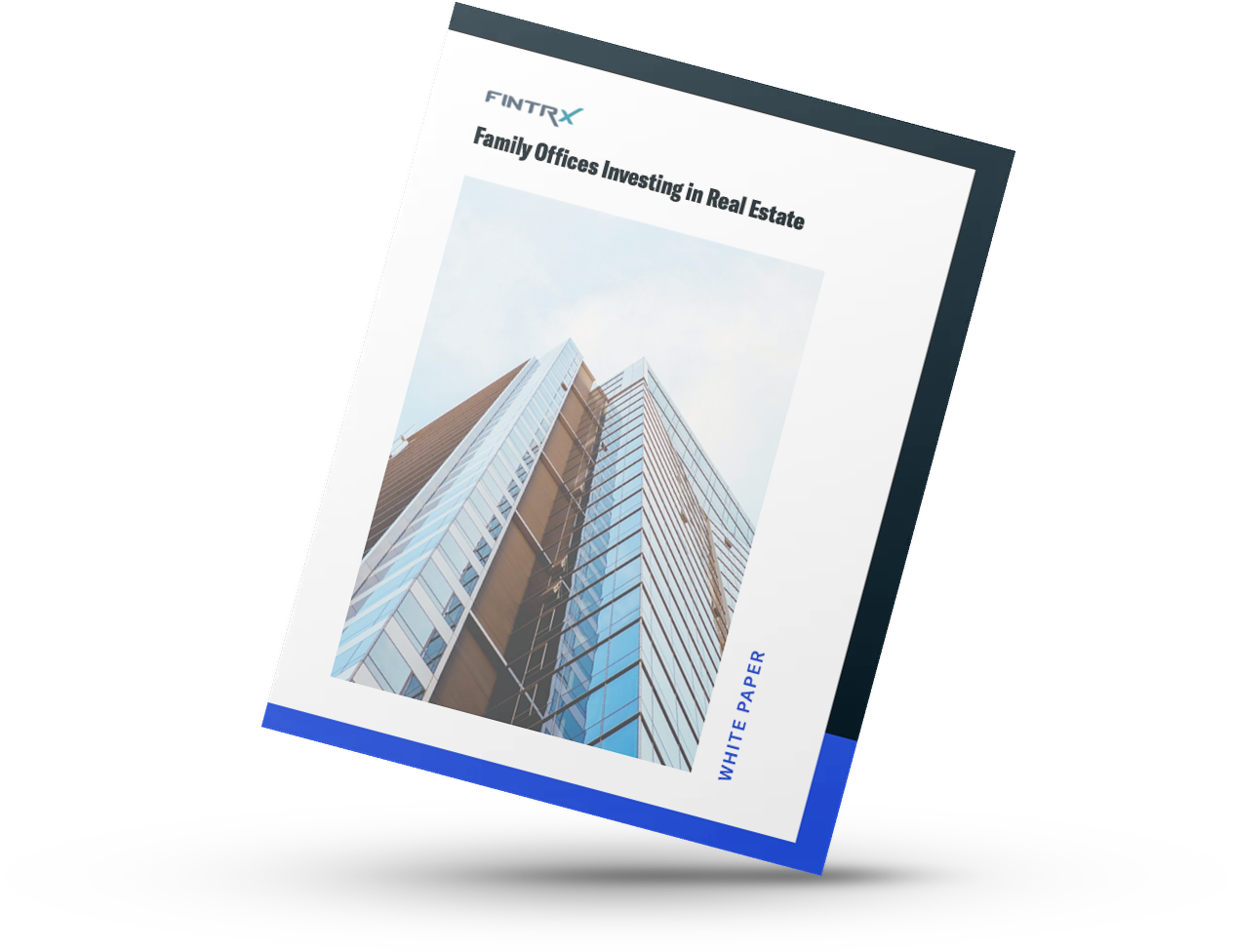 Family Offices Investing in Real Estate: White Paper