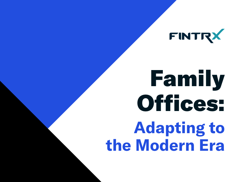 Family Offices: Adapting to the Modern Era