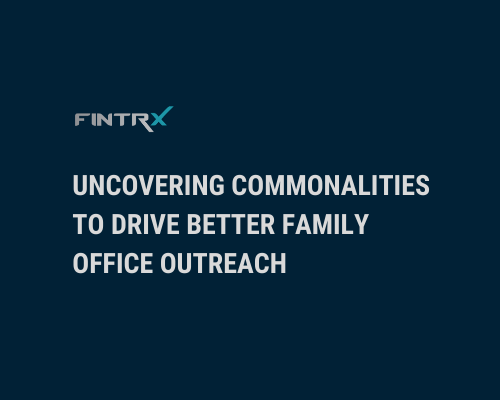 How to Find Commonalities in Your Family Office Network to Drive Better Outreach-1